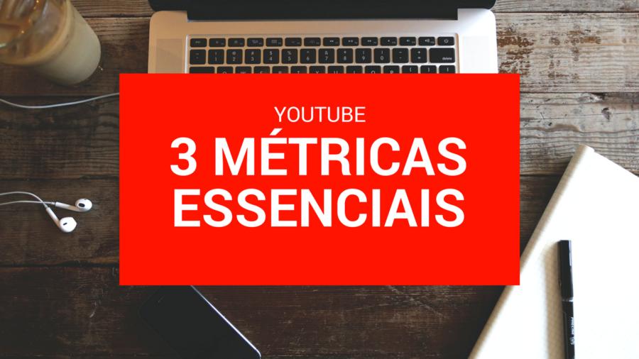 3 Métricas Essenciais para um Canal de Sucesso no YouTube