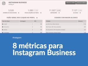 8 Métricas do Instagram: Como medir o sucesso da sua Estratégia