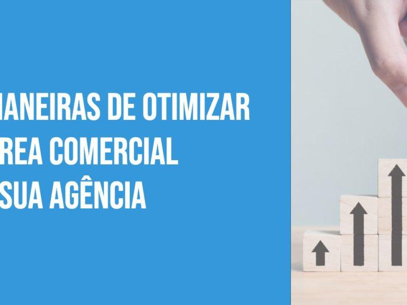 3 dicas para otimizar o setor comercial da sua agência