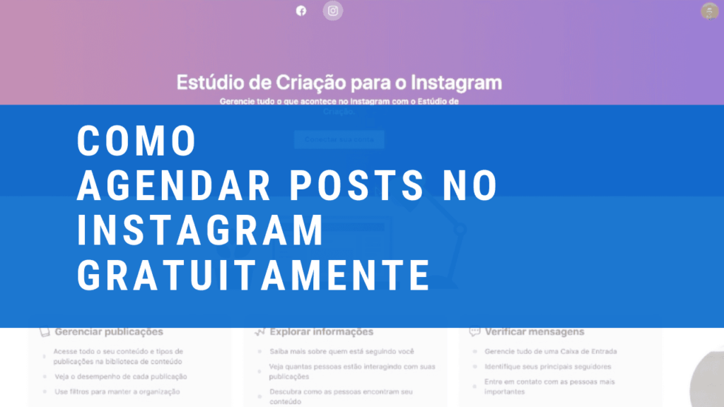 Novidade: Agendar posts grátis no Instagram feed e IGTV