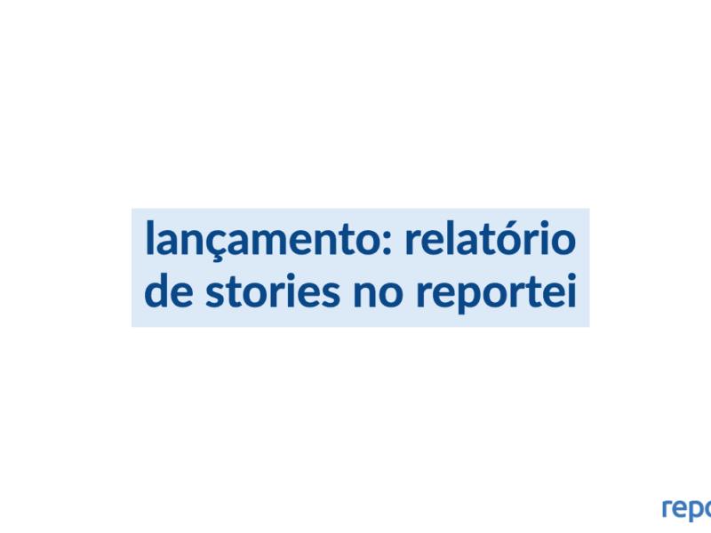 Conheça o novo relatório de Instagram Stories do Reportei!
