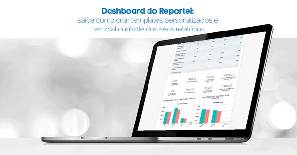 Dashboard do Reportei: saiba como criar templates personalizados e ter total controle dos seus relatórios