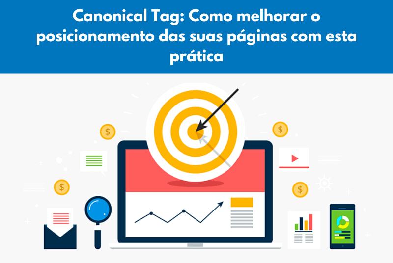 Canonical Tag: como melhorar o posicionamento das suas páginas com esta prática