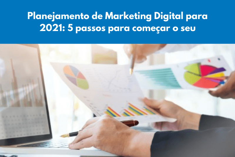 Planejamento de Marketing Digital para 2021