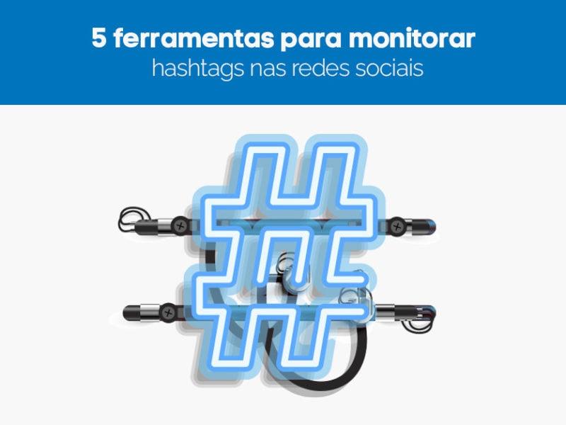 dicas de ferramentas para monitorar hashtags