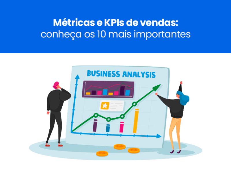 Métricas e KPIs de vendas conheça os 10 mais importantes