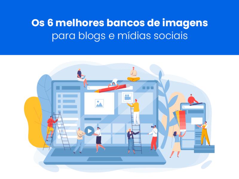 Os 6 melhores bancos de imagens para blogs e mídias sociais