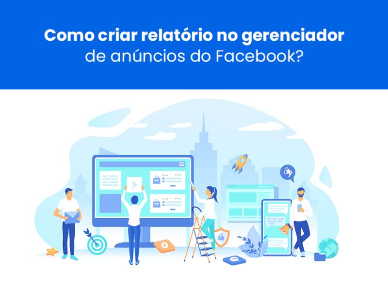 relatório no Gerenciador de Anúncios do Facebook